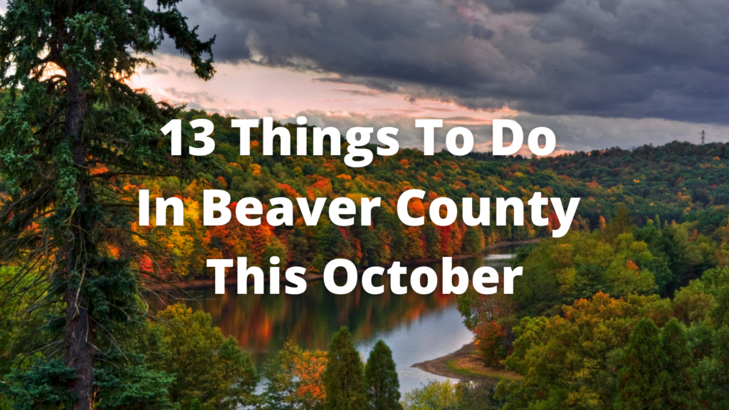 13 Things to do in Beaver County this October