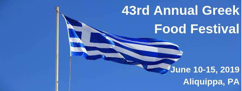 43rd Annual Aliquippa Greek Food Festival